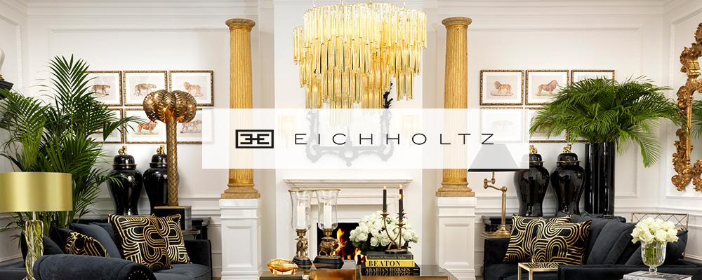 ラグジュアリーなシャンデリア・デザイン照明や家具、そしてユニークなデザインのアクセサリー。豊富なコレクションでインテリア業界を刺激し続けるEICHHOLTZ(アイシュホルツ)